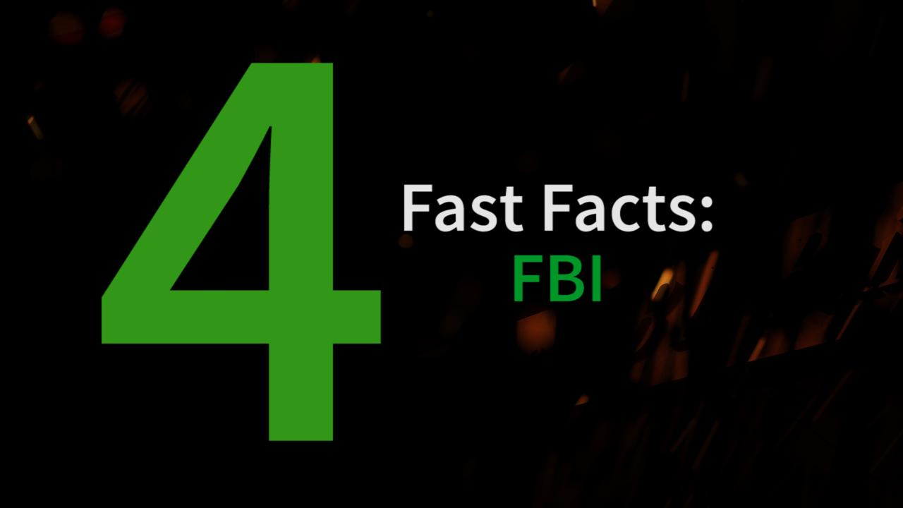 With the hunt for a new FBI director underway, here are 4 fast facts about the department.